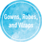 Gowns/Robes/Wraps